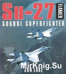Su-27 Flanker: Sukhoi Superfighter