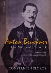 Anton Bruckner: The Man and the Work, 2nd Edition