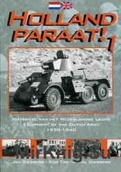 Holland Paraat! 1: Equpment oh the Dutch Field Army in Mobilisation and Deployment 1938-1940