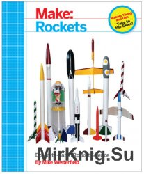 Make: Rockets Down-to-Earth Rocket Science