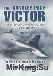 Handley Page Victor: The History and Development of a Classic Jet