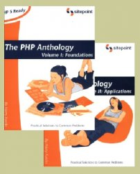 The PHP Anthology: Object Oriented PHP Solution, Volume 1-2