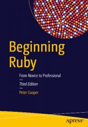 Beginning Ruby: From Novice to Professional, 3rd Edition