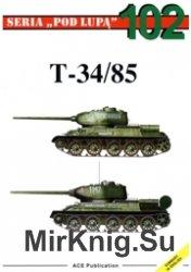 Seria Pod Lupa 102 - T-34-85