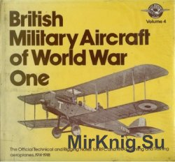 British Military Aircraft of World War One (R.A.F. Museum Series 4)