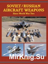 Soviet/Russian Aircraft Weapons: Since World War Two