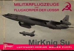 Militarflugzeuge und Flugkorper der UDSSR