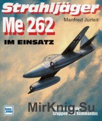 Strahljager Me 262 Im Einsatz: Alle Geschwader, Gruppen und Kommandos