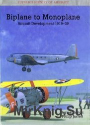 Biplane to Monoplane: Aircraft Development 1919-1939 (Putnam History of Air ...