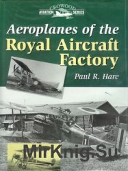 Aeroplanes of the Royal Aircraft Factory (Crowood Aviation Series)