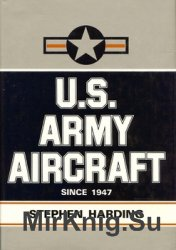 U.S. Army Aircraft Since 1947: An Illustrated Directory