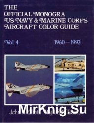 The Official Monogram US Navy & Marine Corps Aircraft Color Guide, Vol 4: 1 ...