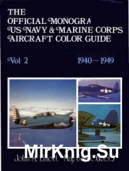 The Official Monogram US Navy & Marine Corps Aircraft Color Guide, Vol 2: 1940-1949