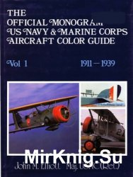 The Official Monogram US Navy & Marine Corps Aircraft Color Guide, Vol 1: 1911-1939
