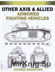 Other Axis and Allied Armored Fighting Vehicles (World War II AFV Plans)