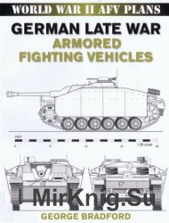 German Late War Armored Fighting Vehicles (World War II AFV Plans)