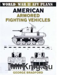 American Armored Fighting Vehicles of WWII Scale Drawings (World War II AFV Plans)