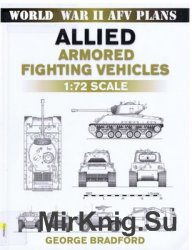 Allied Armored Fighting Vehicles 1-72 Scale (World War II AFV Plans)