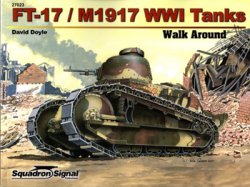 FT-17/M1917 WWI Tanks (Squadron Signal Walk Around №27023)