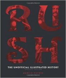 Rush: The Unofficial Illustrated History