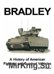 Bradley: A History of American Fighting and Suport Vehicles (Presido)