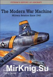 The Modern War Machine: Military Aviation since 1945