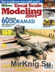 Great Scale Modeling 2004 (FineScale Modeler Special)