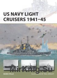 US Navy Light Cruisers 1941-1945 (Osprey New Vanguard 236)