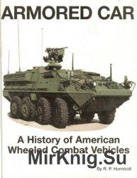 Armored Car: A History of American Wheeled Combat Vehicles (Presido)
