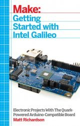 Make: Getting Started with Intel Galileo