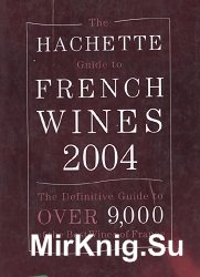 The Hachette Guide to French Wines 2004