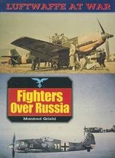 Luftwaffe at War: Fighters Over Russia