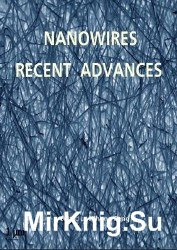 Nanowires: Recent Advances, Second Edition