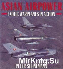 Asian Airpower - Exotic warplanes in action (Osprey Colour Series)