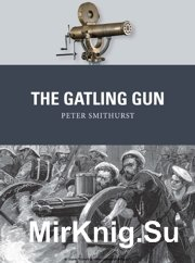 The Gatling Gun (Osprey Weapon 40)