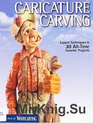 Caricature Carving: Expert Techniques & 30 All-Time Favorite Projects