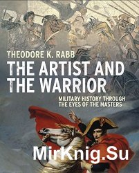 The Artist and the Warrior: Military History Through the Eyes of the Master ...