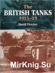 The British Tanks 1915-19 (Crowood Armour)