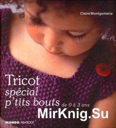 Tricots special ptits bouts: De 0 a 3 ans