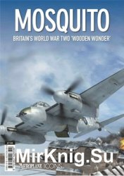 "Mosquito: Britain's World War Two ""Wooden Wonder"" (Aeroplane Icons)"