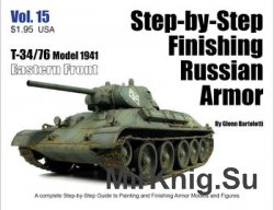 T-34/76 Model 1941: Eastern Front (Step-by-Step Finishing Russian Armor Vol.15)
