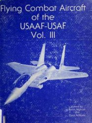 Flying Combat Aircraft of the USAAF-USAF vol.III