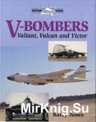 V-Bombers: Valiant, Vulcan fnd Victor (Crowood Aviation Series)