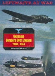 German Bombers Over England 1940-1944 (Luftwaffe At War)