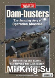 Dam-busters: The Amazing Story of Operation Chastise