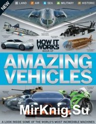 How It Works Book of Amazing Vehicles 3rd Edition