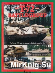 T-72 Battlegroup: The Soviet T-72 and its Support Vehicles in Iraqi Service
