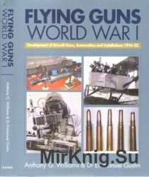 Flying Guns: World War I and Its Aftermath 1914-32