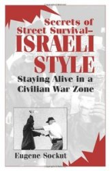 Secrets Of Street Survival - Israeli Style: Staying Alive In A Civilian War ...