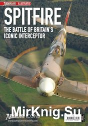 Spitfire: The Battle of Britain's Iconic Interceptor (Aeroplane Icons)